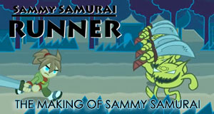 The Making of Sammy Samurai blog post